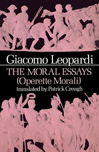 The Moral Essays (Works of Giacomo Leopardi, Vol. 1)
