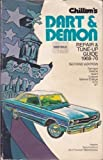 Chilton's Dodge Dart and Demon, 1968 - 1976, Chilton Automotive Editorial Staff, 0801963249
