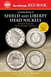 A Guide Book of Shield and Liberty Head Nickels (Official Red Book 5) by