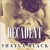 Decadent: Wicked Lovers Series, Book 2 | Shayla Black