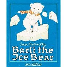Barli the Ice Bear by Ida Bohatta (1981-11-02)
