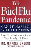 The Bird Flu Pandemic, Jeffrey Greene and Karen Moline, 0312360568