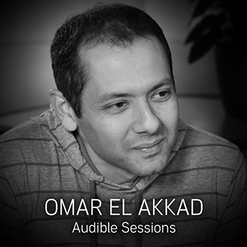 Omar El Akkad: Audible Sessions: FREE Exclusive Interview