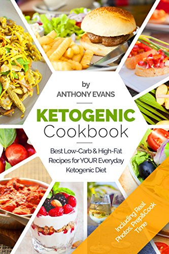 Ketogenic Cookbook: Best Low-Carb & High-Fat Recipes for your Everyday Ketogenic Diet by Anthony Evans