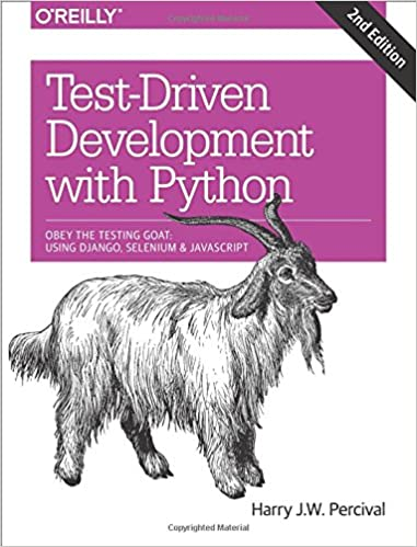 Test-Driven Development with Python: Obey the Testing Goat
