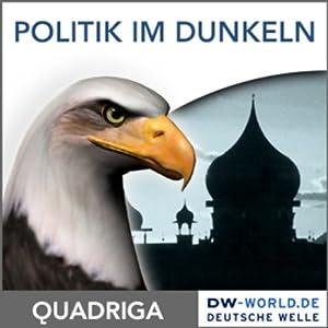 Politik im Dunkeln - wie mächtig ist die CIA? Hörbuch