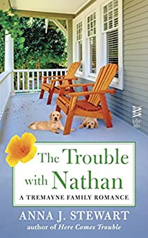 The Trouble with Nathan (A Tremayne Family Romance Book 3) by [Stewart, Anna J.]