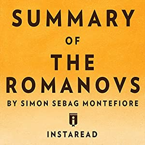 Summary of The Romanovs: By Simon Sebag Montefiore | Includes Analysis Audiobook