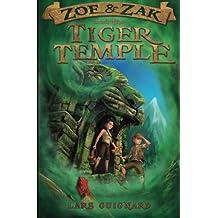 Zoe & Zak and the Tiger Temple (A Zoe & Zak Adventure) (Volume 3)