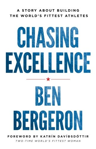 Chasing Excellence: A Story About Building the World's Fittest Athletes cover