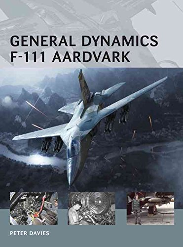 [(General Dynamics F-111 Aardvark)] [ By (author) Peter E. Davies, Illustrated by Henry Morshead, Illustrated by Adam Tooby ] [October, 2013]