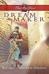 Dream Maker (They Met Jesus Book 2)