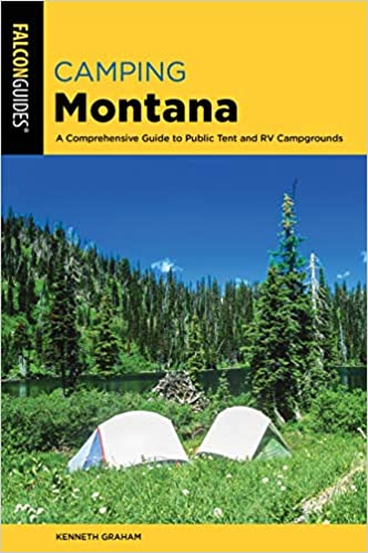 A Comprehensive Guide to Public Tent and RV Campgrounds Camping Montana