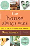 img - for The House Always Wins: Create the Home You Love Without Busting Your Budget book / textbook / text book
