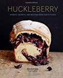 img - for Huckleberry: Stories, Secrets, and Recipes From Our Kitchen book / textbook / text book