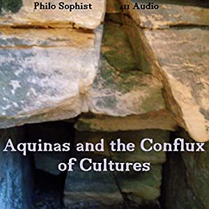 Aquinas and the Conflux of Cultures Audiobook