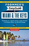 Frommer s EasyGuide to Miami and the Keys (Easy Guides)