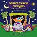 Buenas Noches Zoologico (Nighty Night Bedtime Books Series (Spanish Version)) (Volume 3) (Spanish Edition)