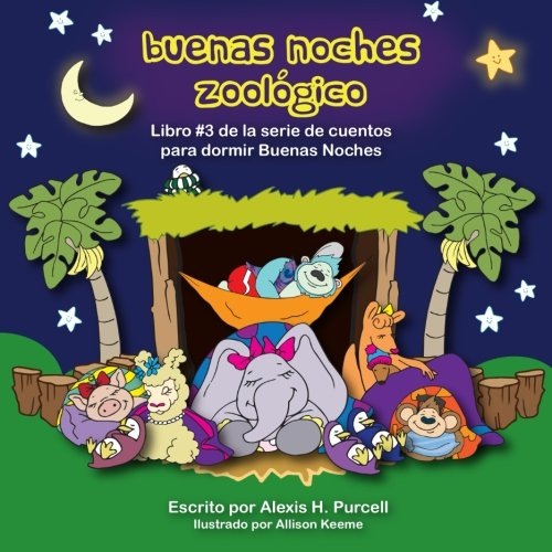 Buenas Noches Zoologico (Nighty Night Bedtime Books Series (Spanish Version)) (Volume 3) (Spanish Edition) by CreateSpace Independent Publishing Platform