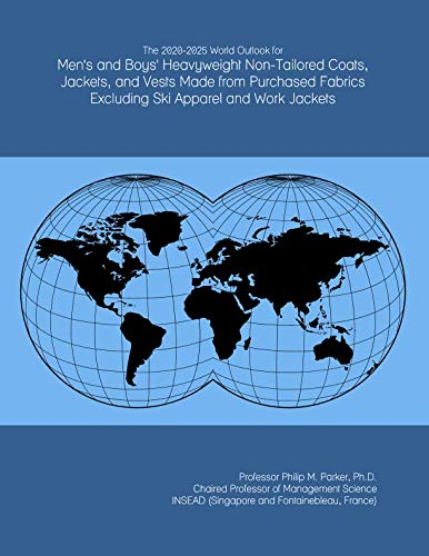 The 2020-2025 World Outlook for Men's and Boys' Heavyweight Non-Tailored Coats, Jackets, and Vests Made from Purchased Fabrics Excluding Ski Apparel and Work Jackets
