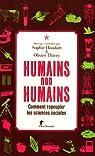 Humains, non humains : Comment repeupler les sciences sociales par Houdart