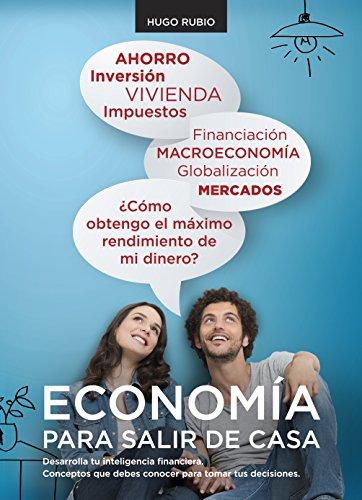 Economa-para-salir-de-casa-Desarrolla-tu-inteligencia-financiera-Conceptos-que-debes-conocer-para-tomar-tus-decisiones-Spanish-Edition