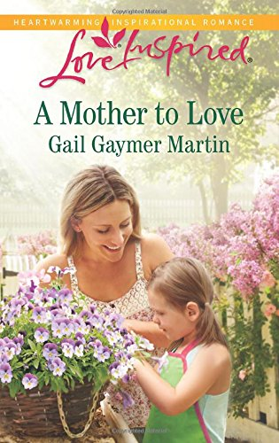 A Mother to Love (Love Inspired)