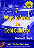 7 Ways to Avoid the Debt Collector (The Repo Man series Book 1)