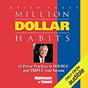 Million Dollar Habits: 12 Power Practices to Double and Triple Your Income | Brian Tracy