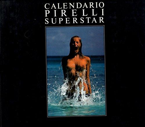 1990 Calendario.Calendario Pirelli Superstar La Fantastica Storia Del