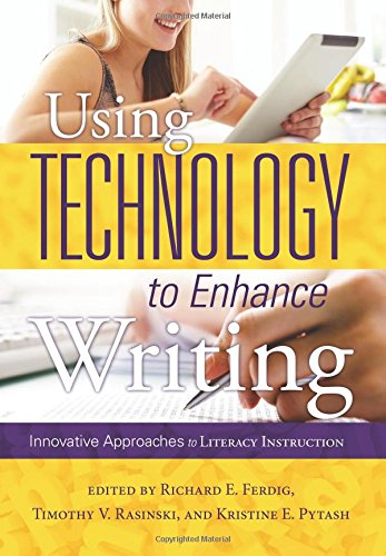 Using Technology to Enhance Writing: Innovative Approaches to Literacy Instruction pdf