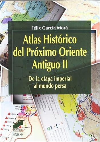 Descargar gratis Atlas Histórico Del Próximo Oriente Antiguo Ii: Vol.2 PDF
