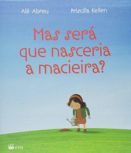 Mas Será que Nasceria a Macieira? (Em Portuguese do Brasil)