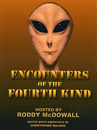 - Encounters of the Fourth Kind