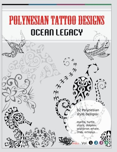 Polynesian Tattoo Designs: Ocean Legacy (TT Design Books) (Volume (Maori Tattoo)
