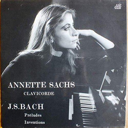 Price comparison product image Annette Sachs ,  Johann Sebastian Bach - Preludes - Inventions - ddf Recordings - cc00979