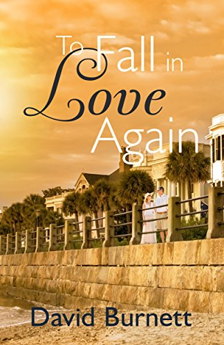 "Amy learns that her deceased husband has attempted to ""rule from the grave"" through provisions in his Will…  To Fall In Love Again by David Burnett"