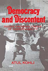 Democracy and Discontent: India's Growing Crisis of Governability