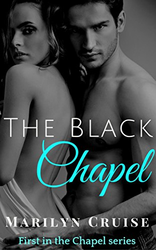 The Black Chapel: Book 1 in the Steamy New Adult Romance Series (The Chapel Series)