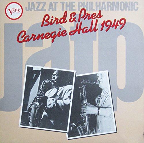 Jazz at the Philharmonic. Bird & Pres: Carnegie Hall 1949. Vinyl LP