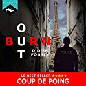 Burn-out | Livre audio Auteur(s) : Didier Fossey Narrateur(s) : Nicolas Planchais