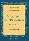 Millhands and Preachers: A Study of Gastonia (Classic Reprint)