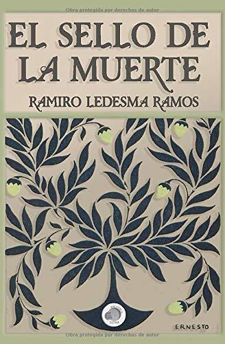 El Sello de la Muerte: Amazon.es: Ledesma Ramos, Ramiro, Ledesma Ramos, Ramiro, Biblioteca Luna: Libros