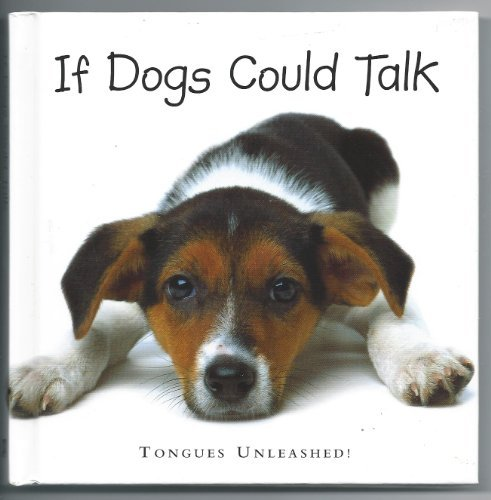 If Dogs Could Talk: Tongues