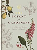 RHS Botany For Gardeners: The Art And Science Of