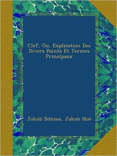 Book Clef, Ou, Explication Des Divers Points Et Termes Principaux
