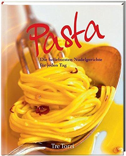 Pasta: Italienische Rezepte für jeden Tag