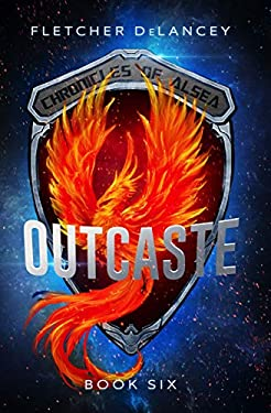 Outcaste (Chronicles of Alsea Book 6)