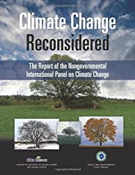 Climate Change Reconsidered: The Report of the Nongovernmental International Panel on Climate Change (NIPCC)