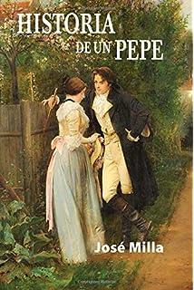 Historia de un pepe (Spanish Edition)